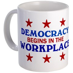 Democracy begins in the workplace