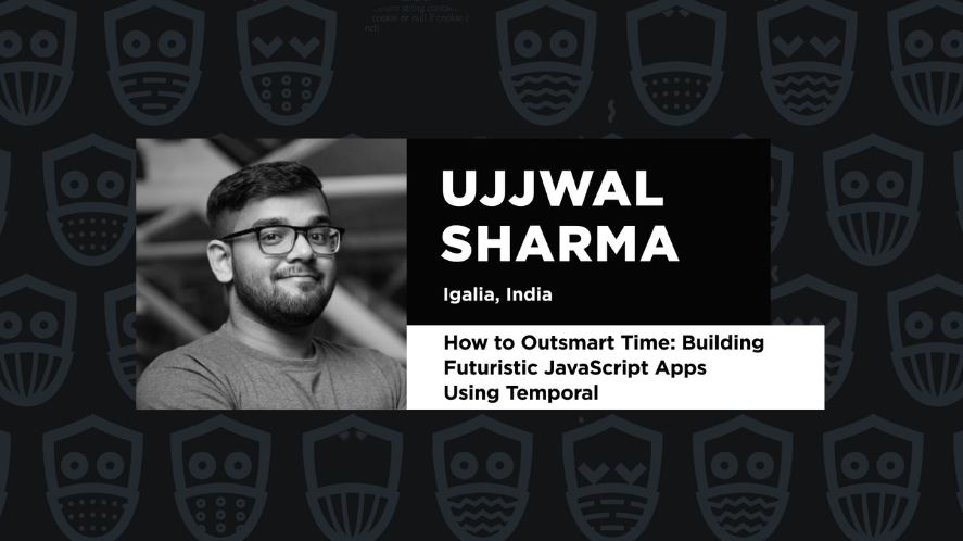 """JS Nation Talk: """"How to Outsmart Time: Building Futuristic JavaScript Apps Using Temporal"""""""